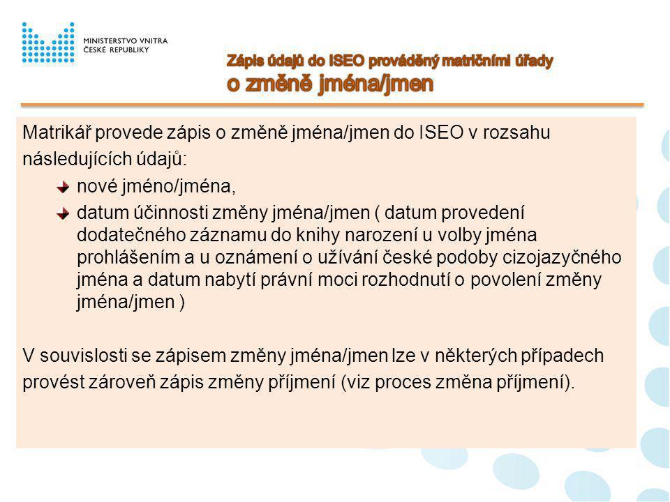 Matrikář provede zápis o změně jména/jmen do ISEO v rozsahu