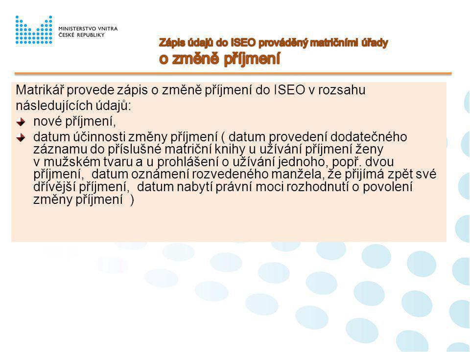 Matrikář provede zápis o změně příjmení do ISEO v rozsahu