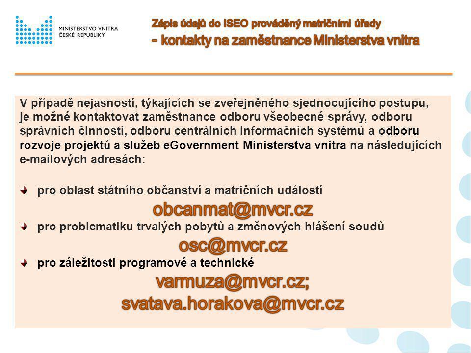 obcanmat@mvcr.cz osc@mvcr.cz varmuza@mvcr.cz; svatava.horakova@mvcr.cz