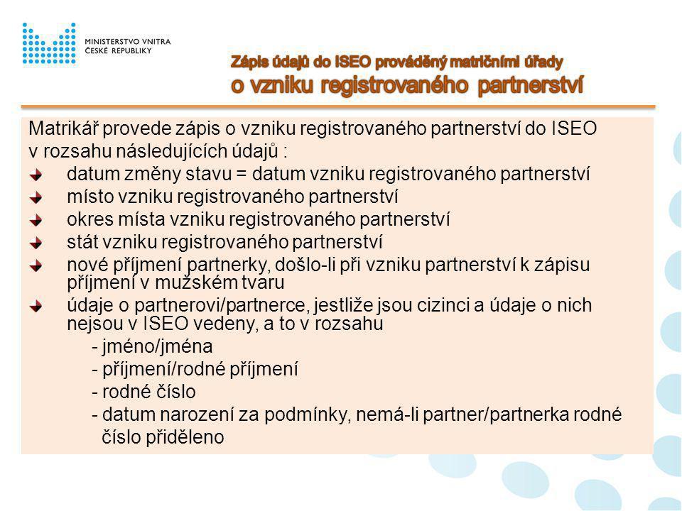 Matrikář provede zápis o vzniku registrovaného partnerství do ISEO
