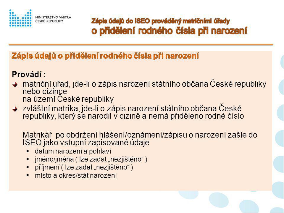 Zápis údajů o přidělení rodného čísla při narození Provádí :