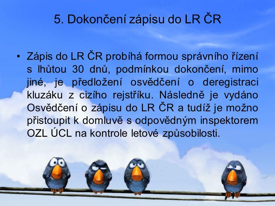 5. Dokončení zápisu do LR ČR