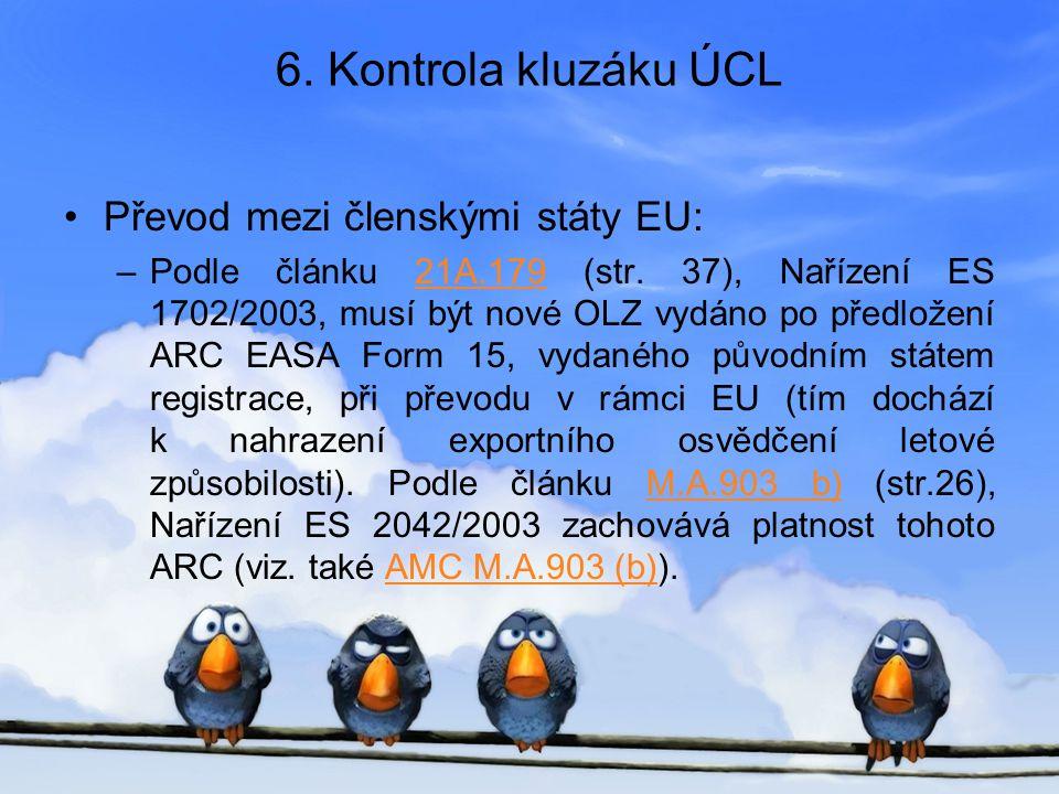 6. Kontrola kluzáku ÚCL Převod mezi členskými státy EU: