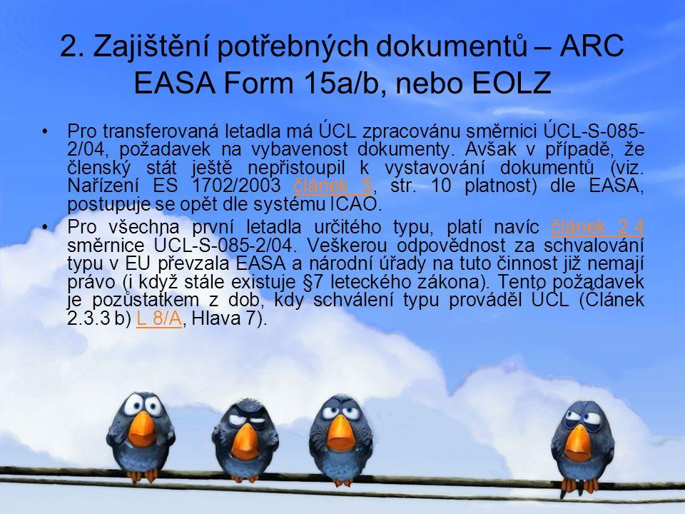 2. Zajištění potřebných dokumentů – ARC EASA Form 15a/b, nebo EOLZ