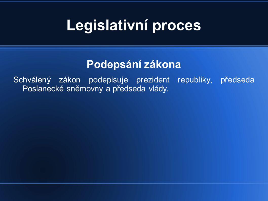 Legislativní proces Podepsání zákona