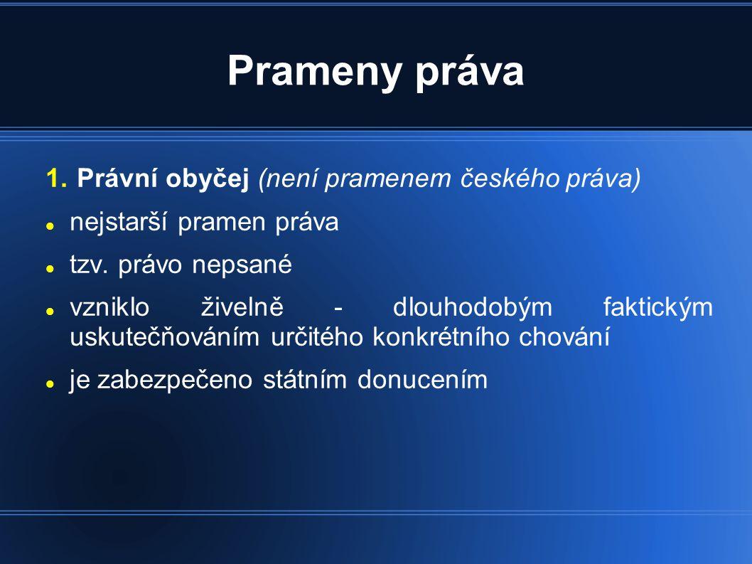 Prameny práva Právní obyčej (není pramenem českého práva)