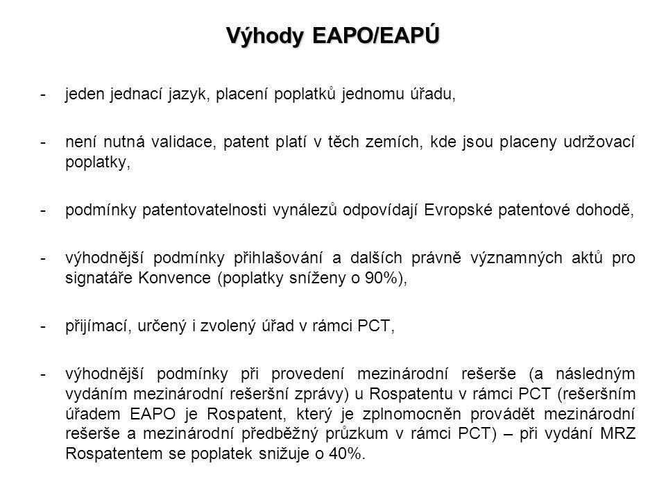 Výhody EAPO/EAPÚ jeden jednací jazyk, placení poplatků jednomu úřadu,