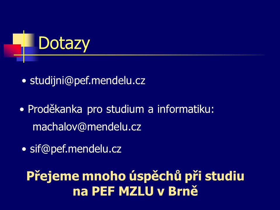 Přejeme mnoho úspěchů při studiu na PEF MZLU v Brně