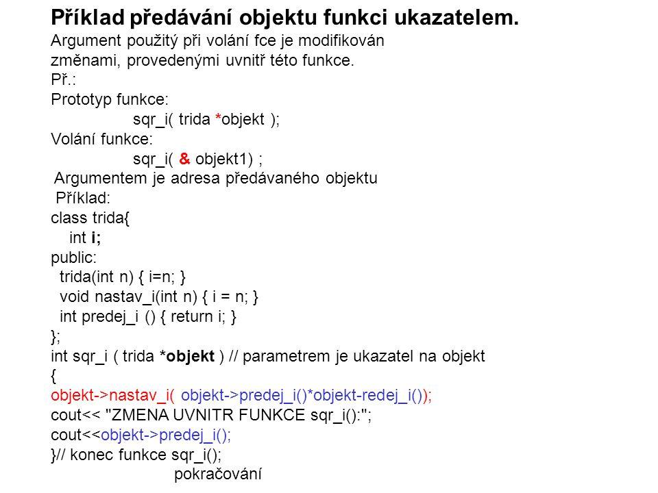 Příklad předávání objektu funkci ukazatelem.