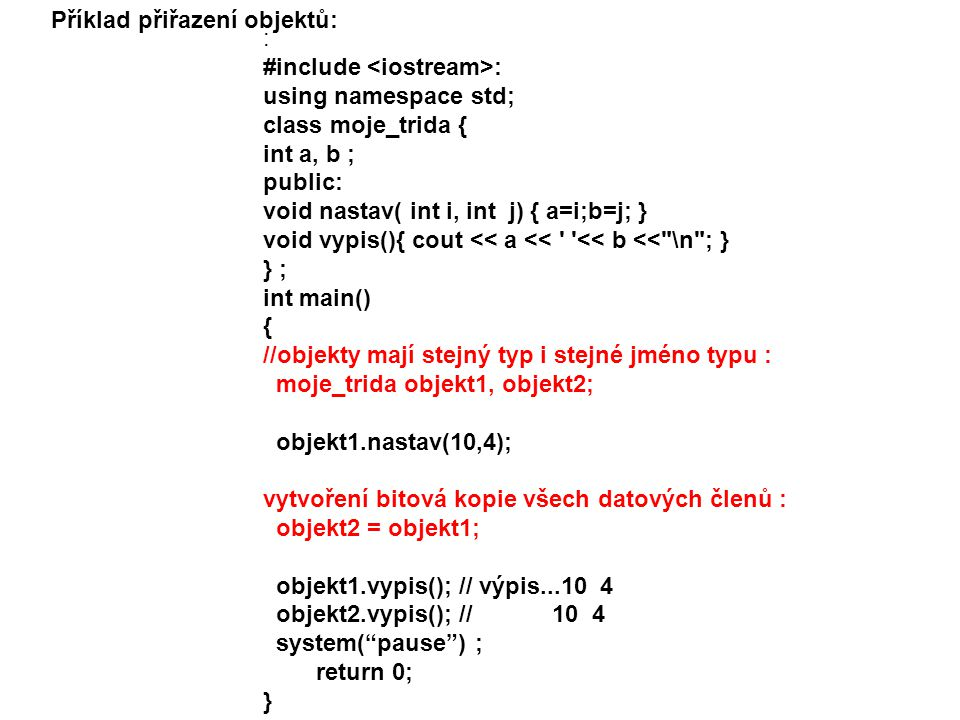 Příklad přiřazení objektů: