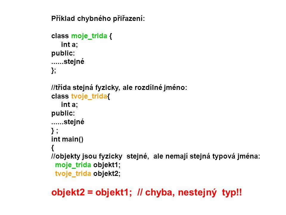objekt2 = objekt1; // chyba, nestejný typ!!