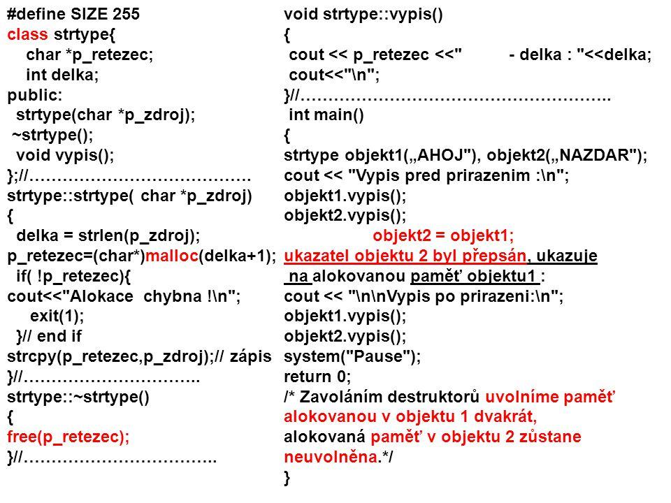 #define SIZE 255 class strtype{ char *p_retezec; int delka; public: strtype(char *p_zdroj); ~strtype();
