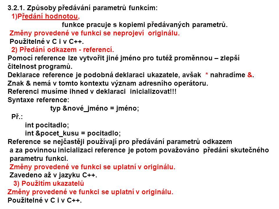 3.2.1. Způsoby předávání parametrů funkcím: