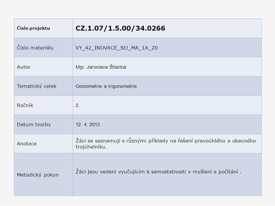 CZ.1.07/1.5.00/34.0266 Číslo materiálu VY_42_INOVACE_StJ_MA_1A_20