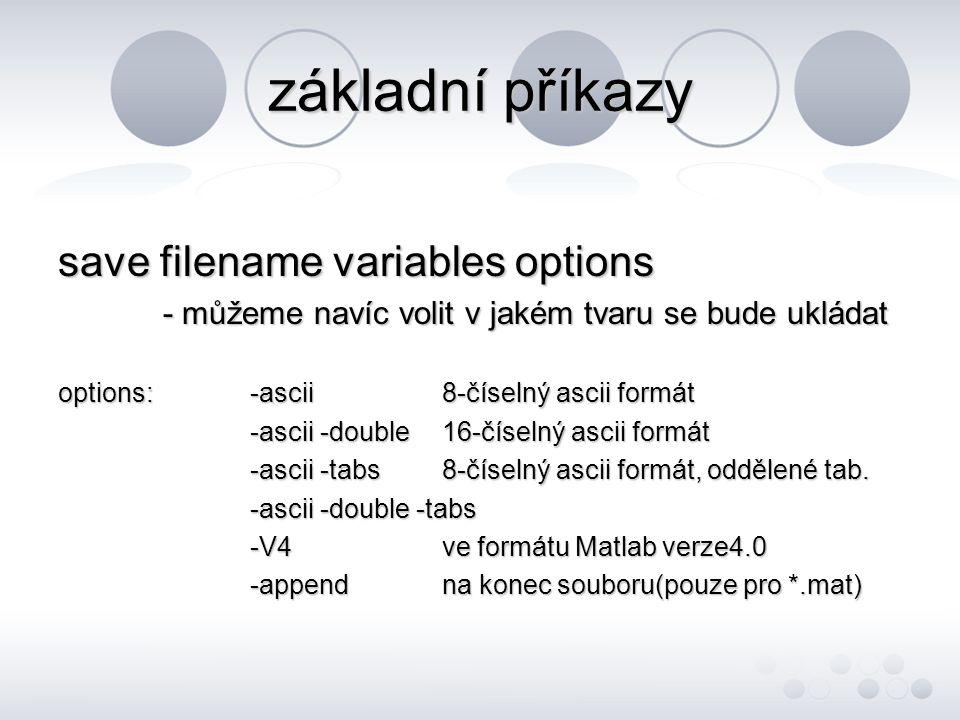 základní příkazy save filename variables options