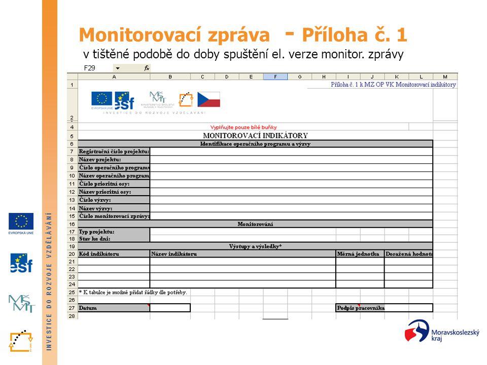 Monitorovací zpráva - Příloha č. 1 v tištěné podobě do doby spuštění el. verze monitor. zprávy