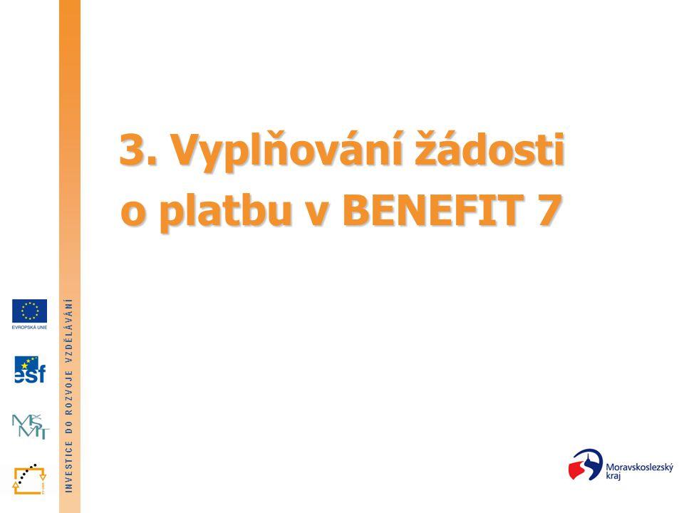 3. Vyplňování žádosti o platbu v BENEFIT 7