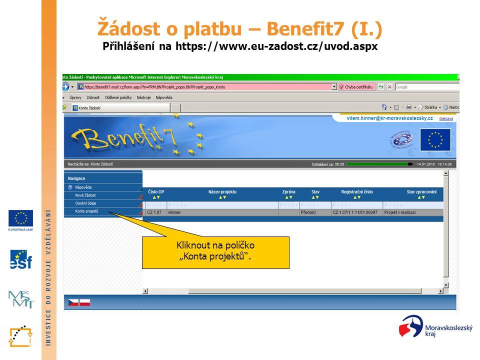 Žádost o platbu – Benefit7 (I. ) Přihlášení na https://www. eu-zadost