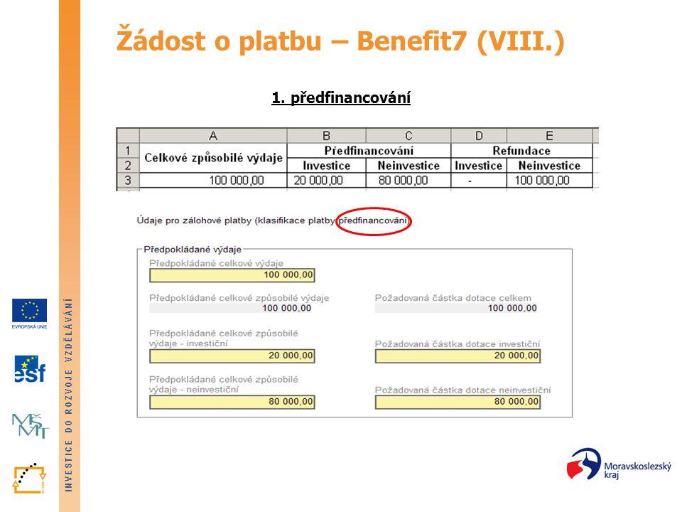 Žádost o platbu – Benefit7 (VIII.) 1. předfinancování