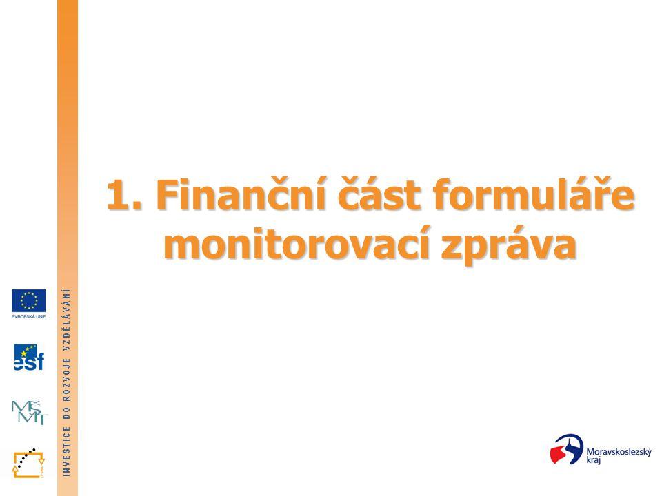 1. Finanční část formuláře monitorovací zpráva