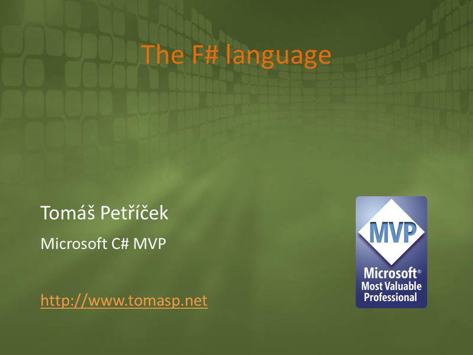 Tomáš Petříček Microsoft C# MVP http://www.tomasp.net