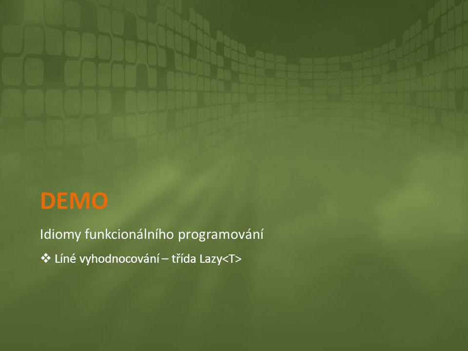 Demo Idiomy funkcionálního programování