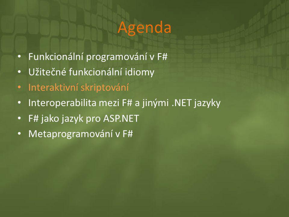 Agenda Funkcionální programování v F# Užitečné funkcionální idiomy