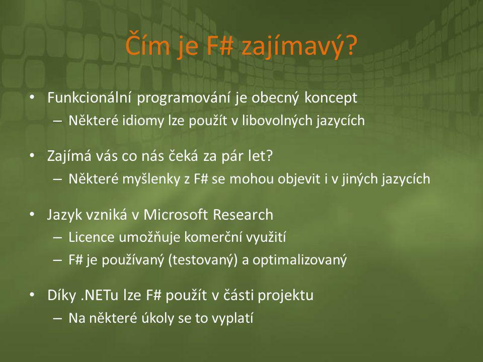 Čím je F# zajímavý Funkcionální programování je obecný koncept