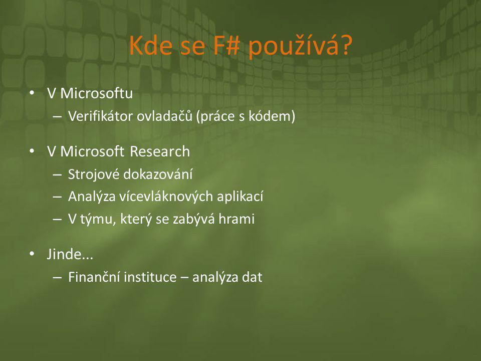 Kde se F# používá V Microsoftu V Microsoft Research Jinde...