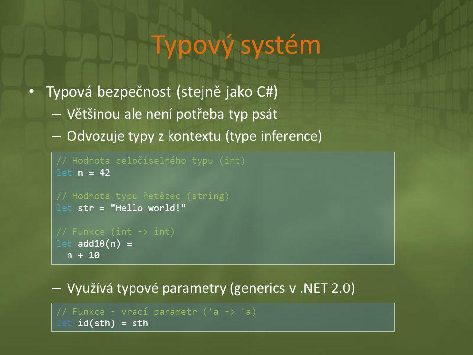 Typový systém Typová bezpečnost (stejně jako C#)