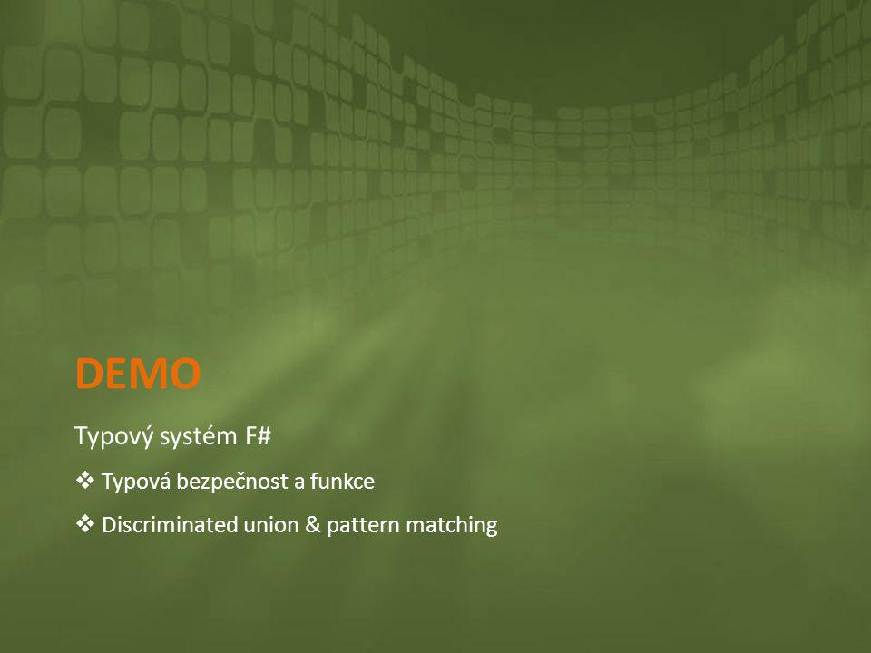 Demo Typový systém F# Typová bezpečnost a funkce