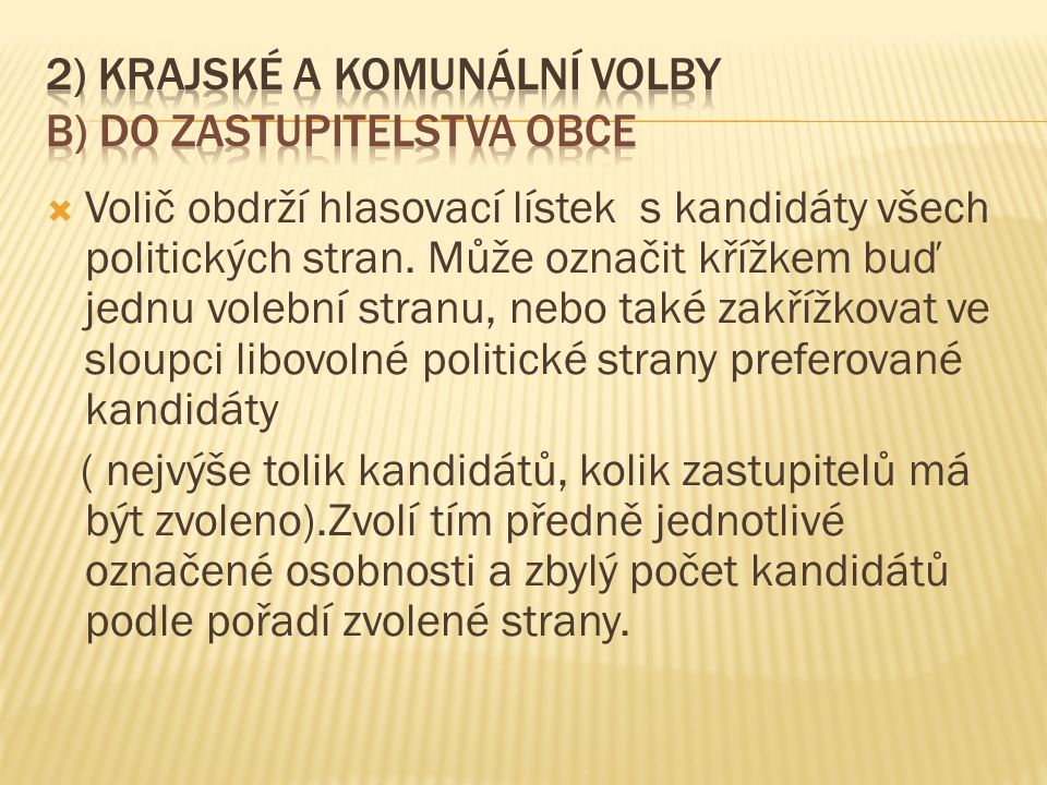 2) Krajské a komunální volby b) do zastupitelstva obce