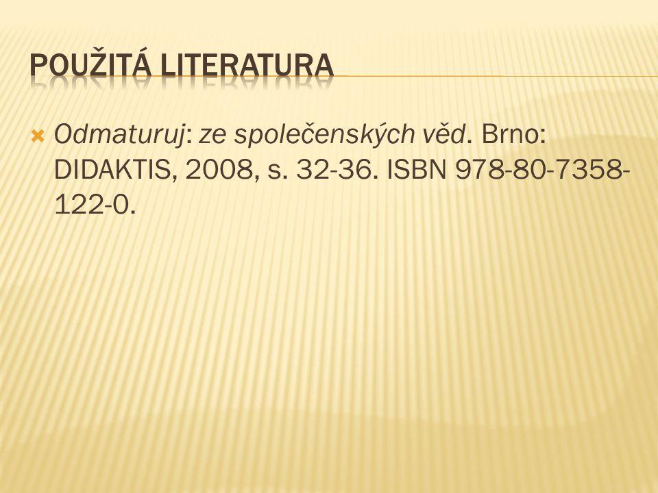 Použitá literatura Odmaturuj: ze společenských věd.