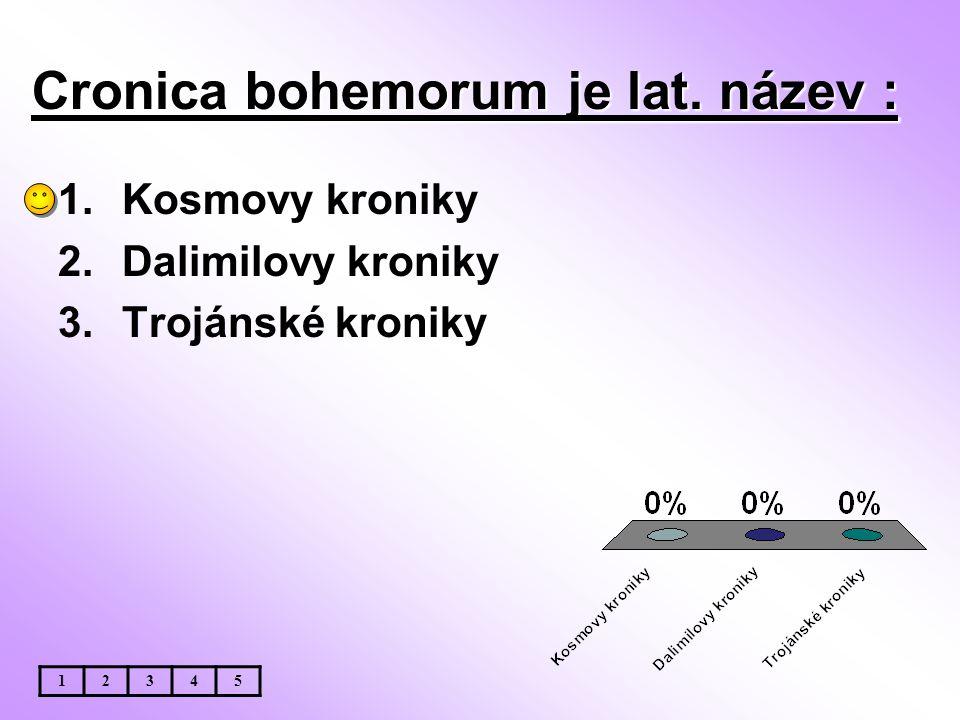 Cronica bohemorum je lat. název :