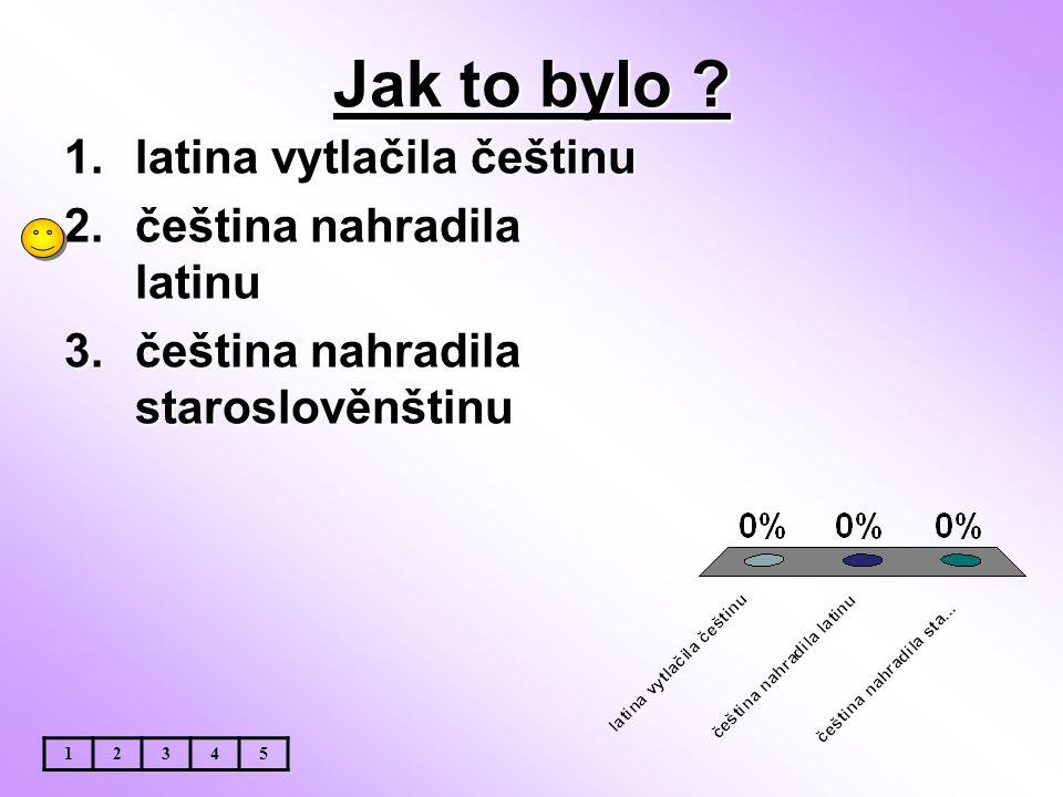 Jak to bylo latina vytlačila češtinu čeština nahradila latinu