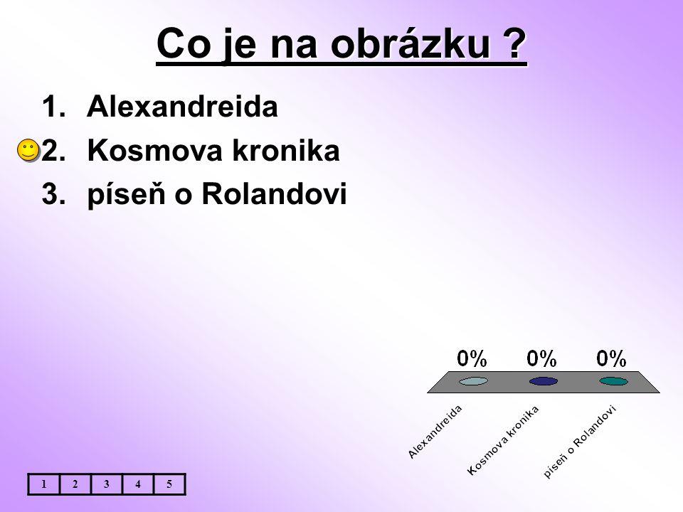 Co je na obrázku Alexandreida Kosmova kronika píseň o Rolandovi 1 2