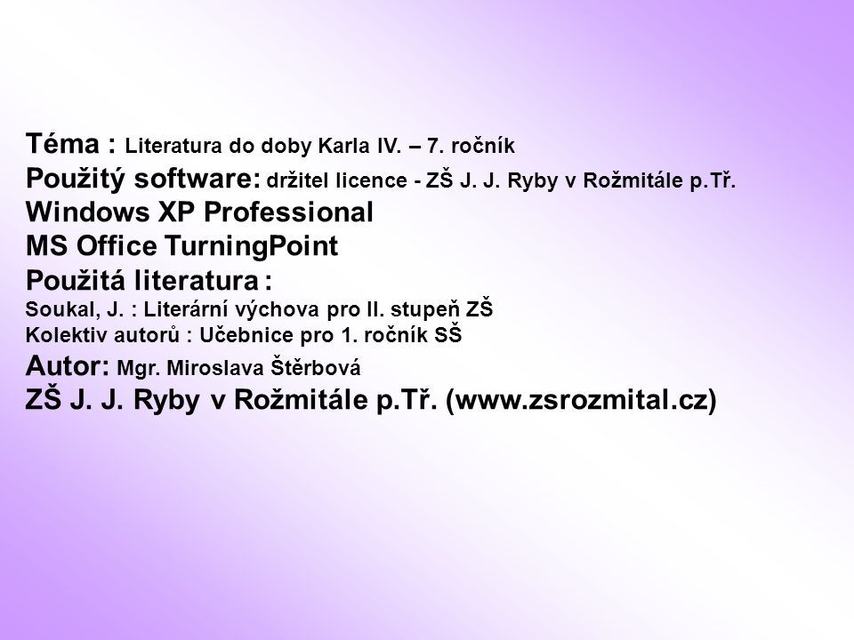 Téma : Literatura do doby Karla IV. – 7. ročník