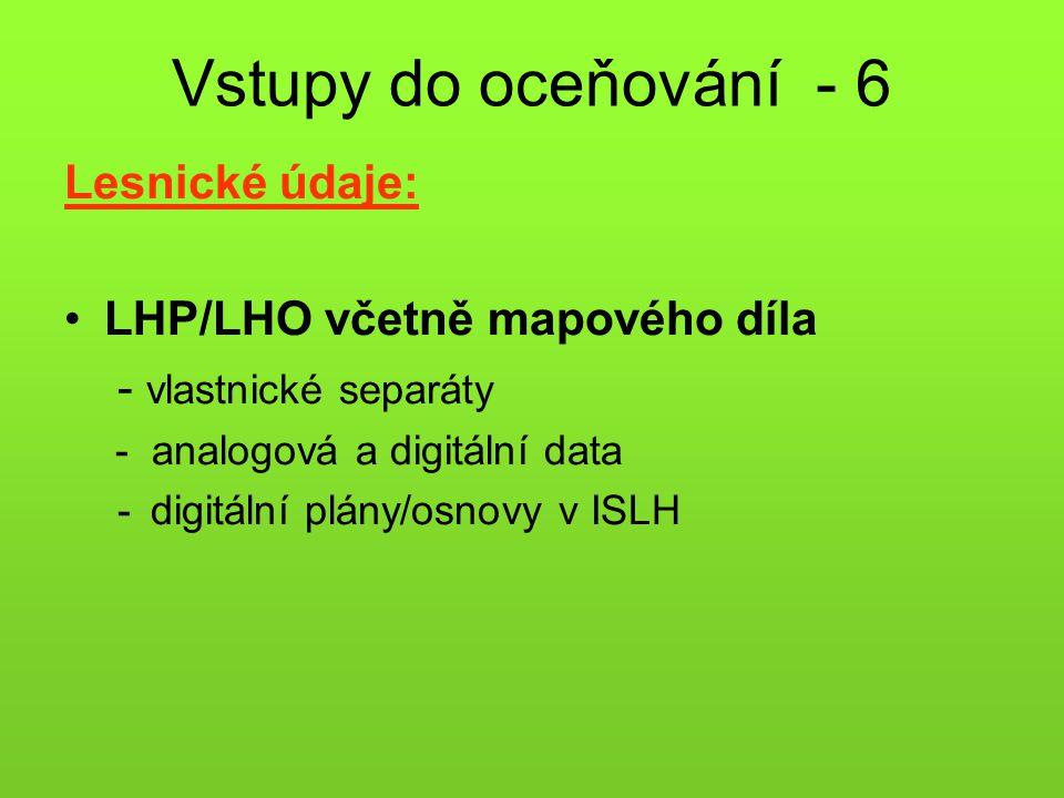 Vstupy do oceňování - 6 Lesnické údaje: LHP/LHO včetně mapového díla