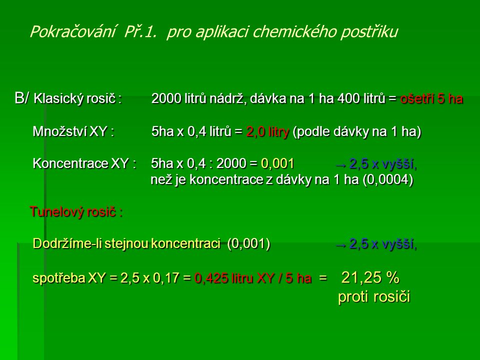 Pokračování Př.1. pro aplikaci chemického postřiku