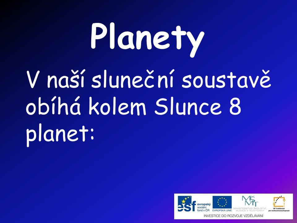 Planety V naší sluneční soustavě obíhá kolem Slunce 8 planet: