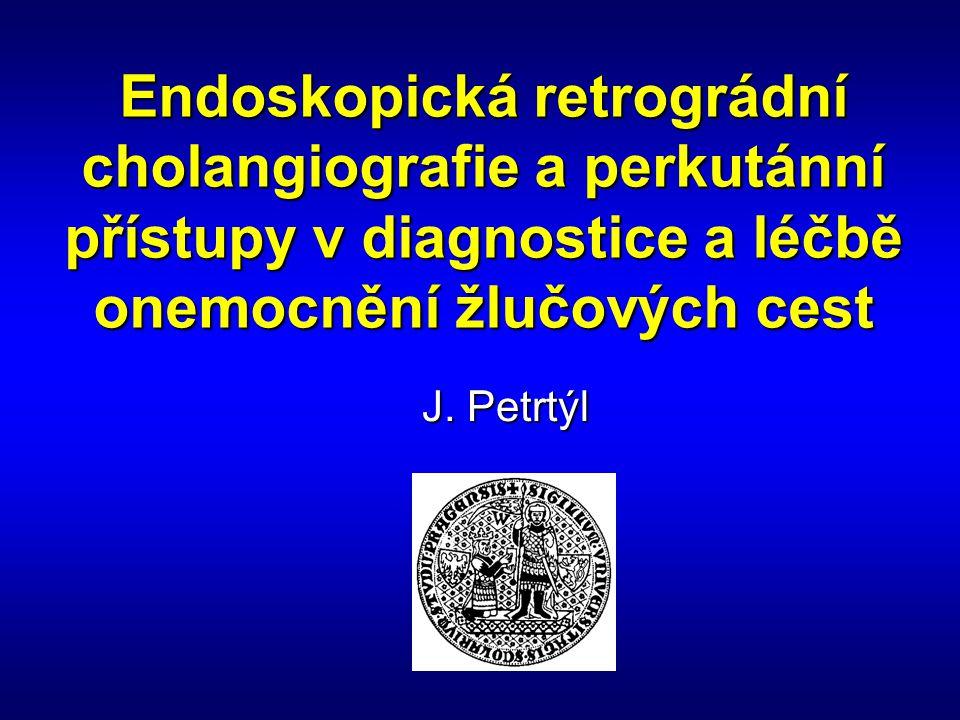 Endoskopická retrográdní cholangiografie a perkutánní přístupy v diagnostice a léčbě onemocnění žlučových cest