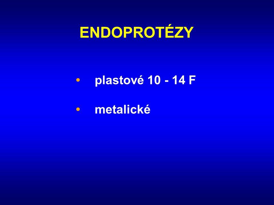 ENDOPROTÉZY • plastové 10 - 14 F • metalické