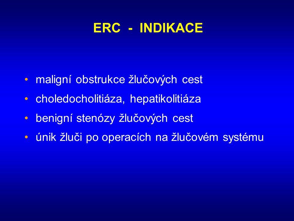 ERC - INDIKACE • maligní obstrukce žlučových cest