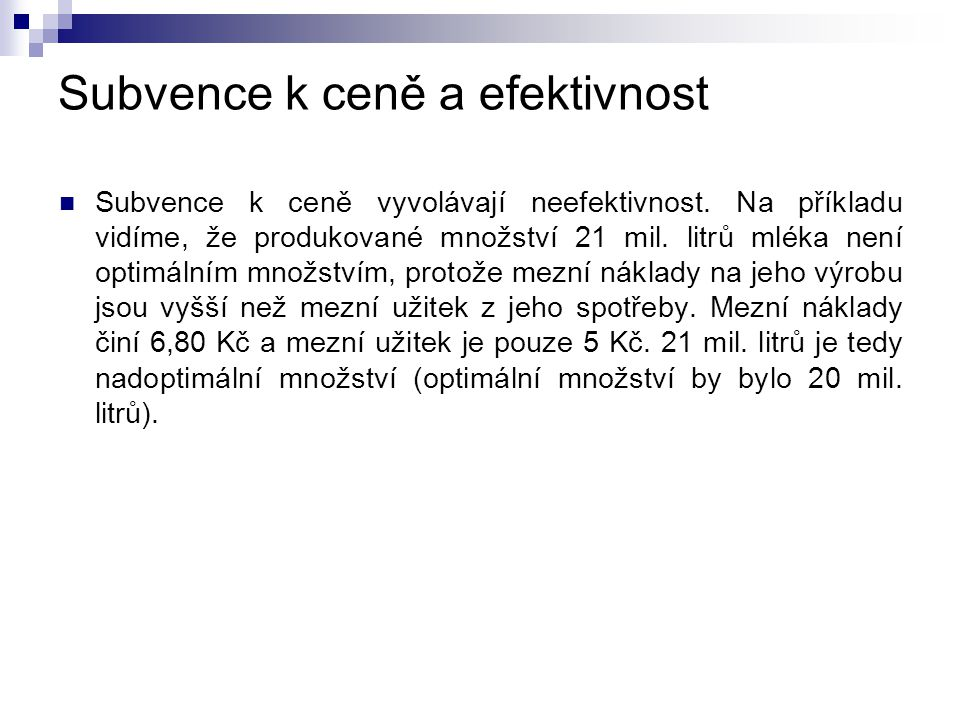Subvence k ceně a efektivnost