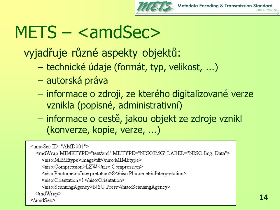 METS – <amdSec> vyjadřuje různé aspekty objektů: