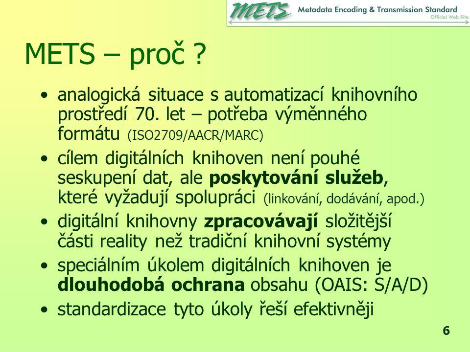 METS – proč analogická situace s automatizací knihovního prostředí 70. let – potřeba výměnného formátu (ISO2709/AACR/MARC)