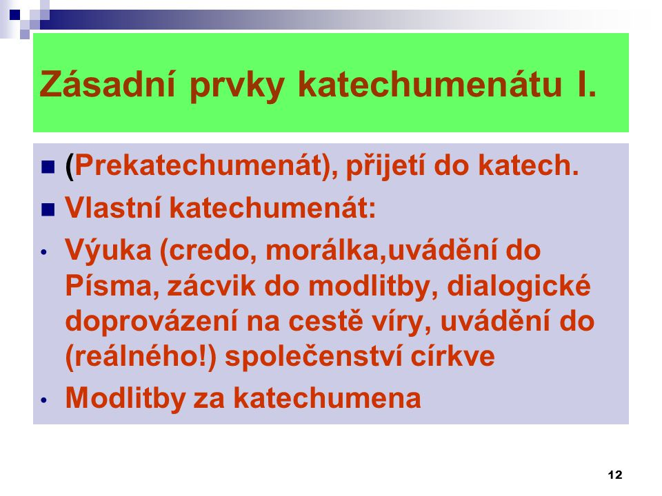 Zásadní prvky katechumenátu I.