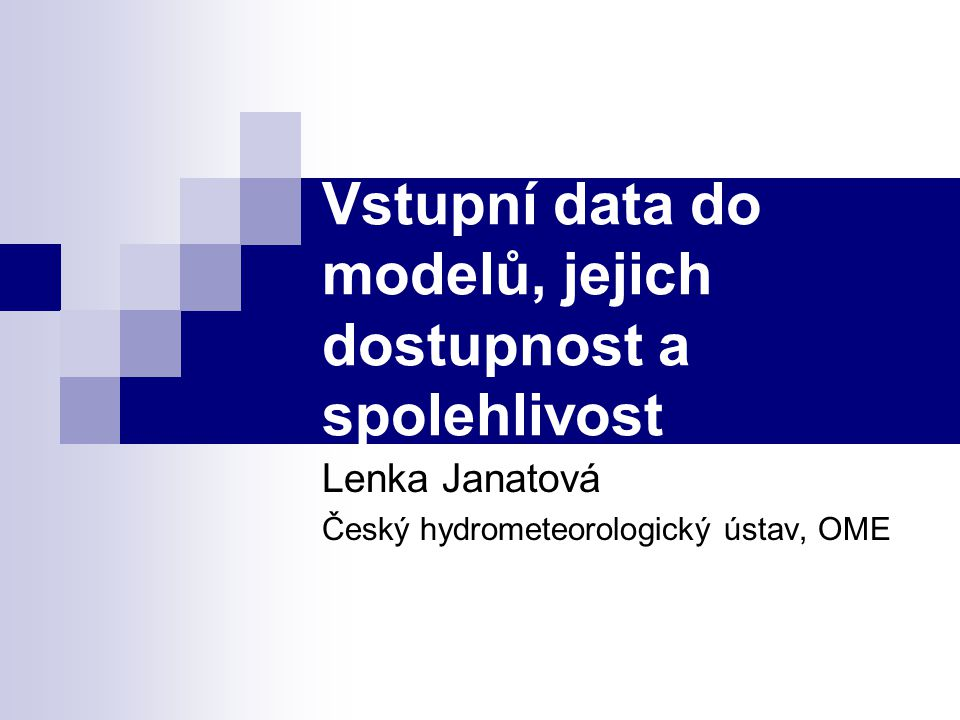Vstupní data do modelů, jejich dostupnost a spolehlivost