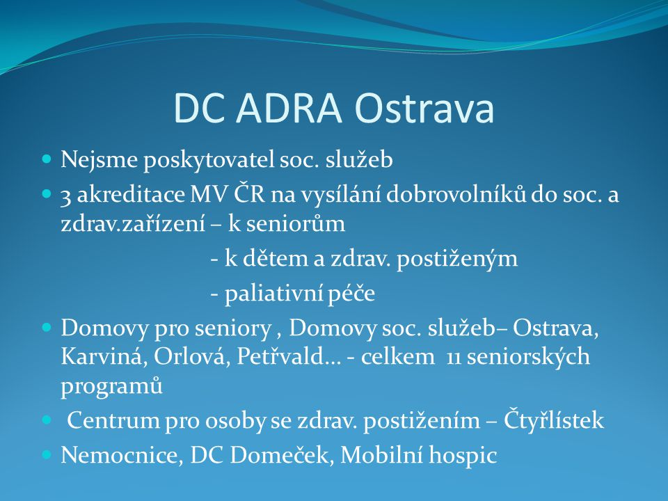 DC ADRA Ostrava Nejsme poskytovatel soc. služeb