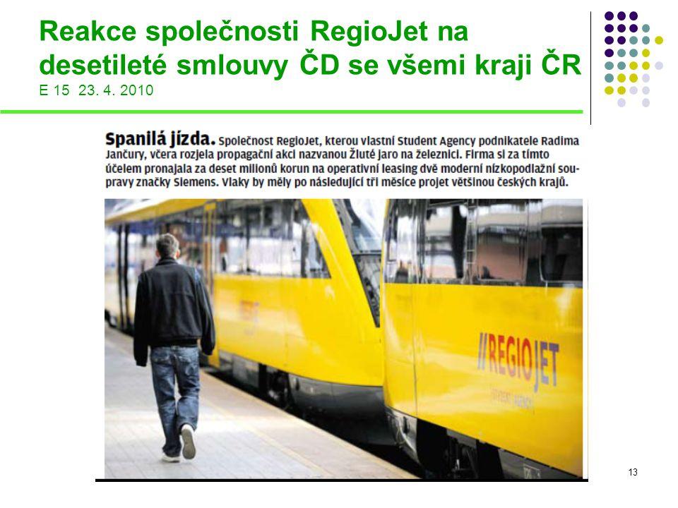 Reakce společnosti RegioJet na desetileté smlouvy ČD se všemi kraji ČR E 15 23. 4. 2010